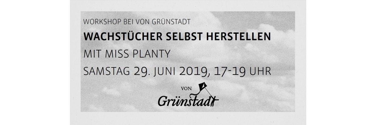 Workshop Wachstücher selbst herstellen am 29. Juni 2019 - Workshop Wachstücher selbst herstellen am 29. Juni 2019