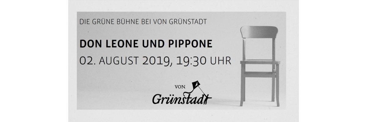 Die Grüne Bühne bei von Grünstadt - Don Leone und Pippone 02. August 2019 - Die Grüne Bühne bei von Grünstadt - Don Leone und Pippone 02. August 2019