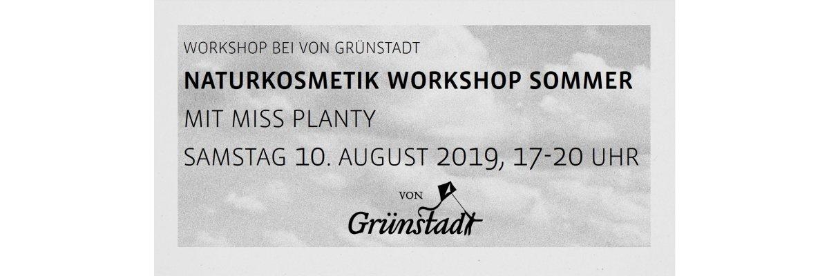 Workshop Naturkosmetik Sommer am 10. August 2019 - Workshop Naturkosmetik Sommer am 10. August 2019