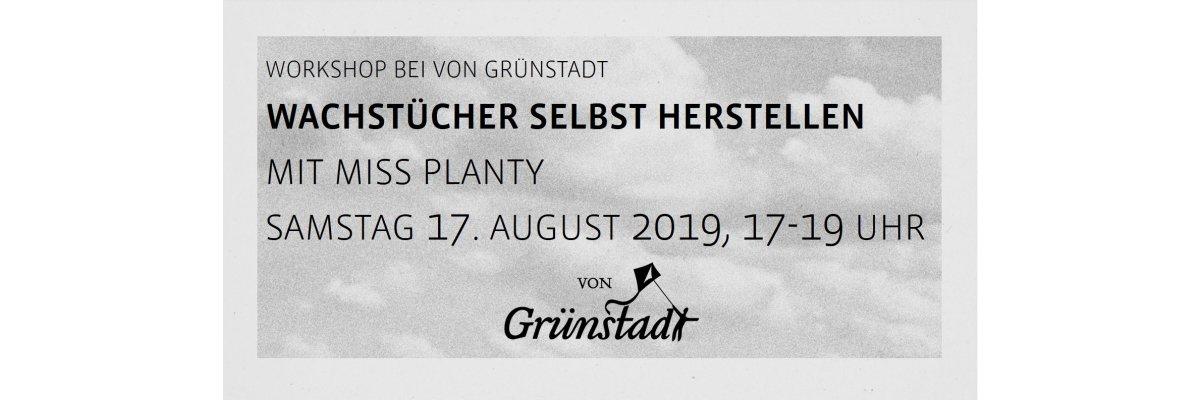 Workshop Wachstücher selbst herstellen am 17. August 2019 - Workshop Wachstücher selbst herstellen am 17. August 2019