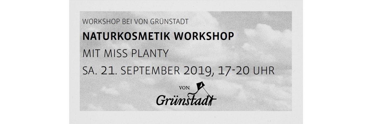 Workshop Naturkosmetik mit miss planty am 21. September 2019 - Workshop Naturkosmetik mit miss planty am 21. September 2019