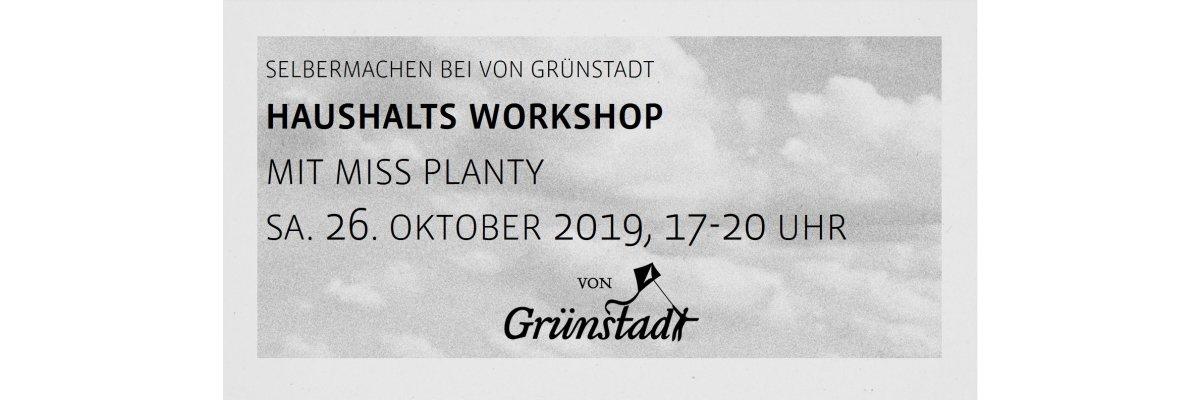 Haushaltsworkshop mit miss planty am 26. Oktober 2019 - Haushaltsworkshop mit miss planty am 26. Oktober 2019
