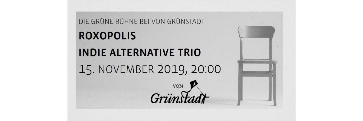 Die Grüne Bühne von Grünstadt - Roxopolis 15. November 2019 - Die Grüne Bühne von Grünstadt - Roxopolis 15. November 2019