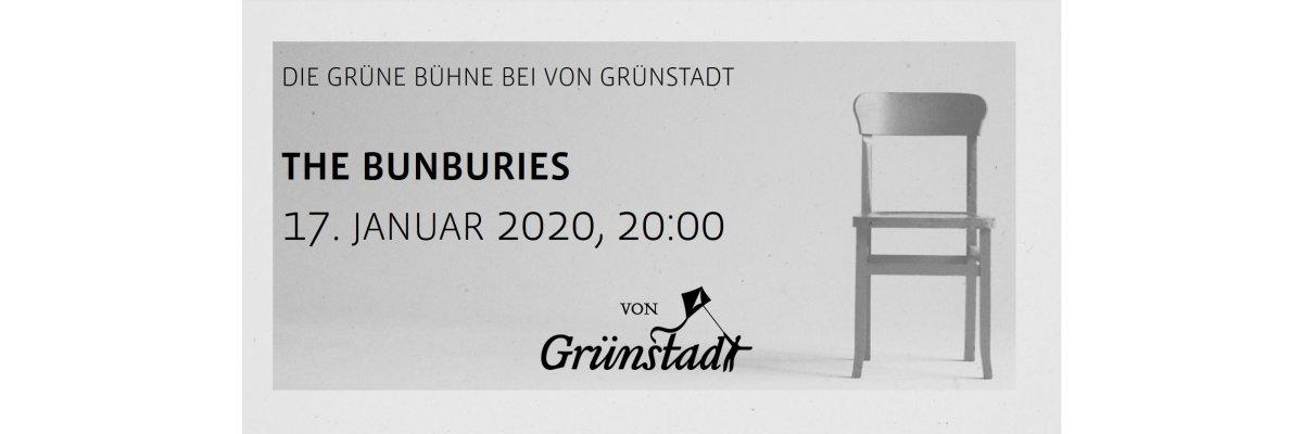 Die Grüne Bühne bei von Grünstadt - The Bunburies 17. Januar 2020 - Die Grüne Bühne bei von Grünstadt - The Bunburies 17. Januar 2020