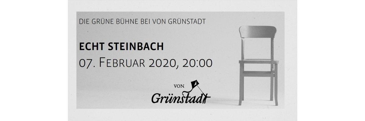 Die Grüne Bühne bei von Grünstadt - Echt Steinbach 7. Februar 2020 - Die Grüne Bühne bei von Grünstadt - Echt Steinbach 7. Februar 2020