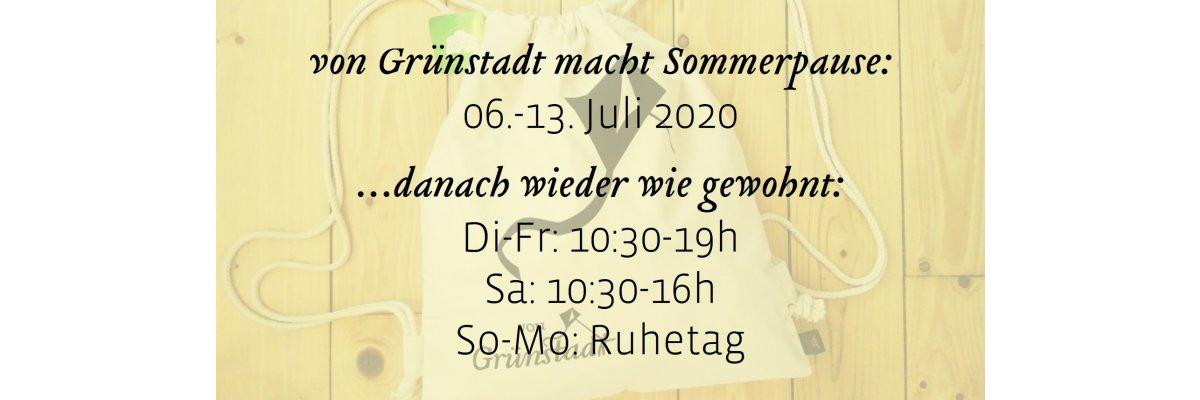 Sommerpause bei von Grünstadt - 06.-13. Juli 2020 - Sommerpause bei von Grünstadt - 06.-13. Juli 2020