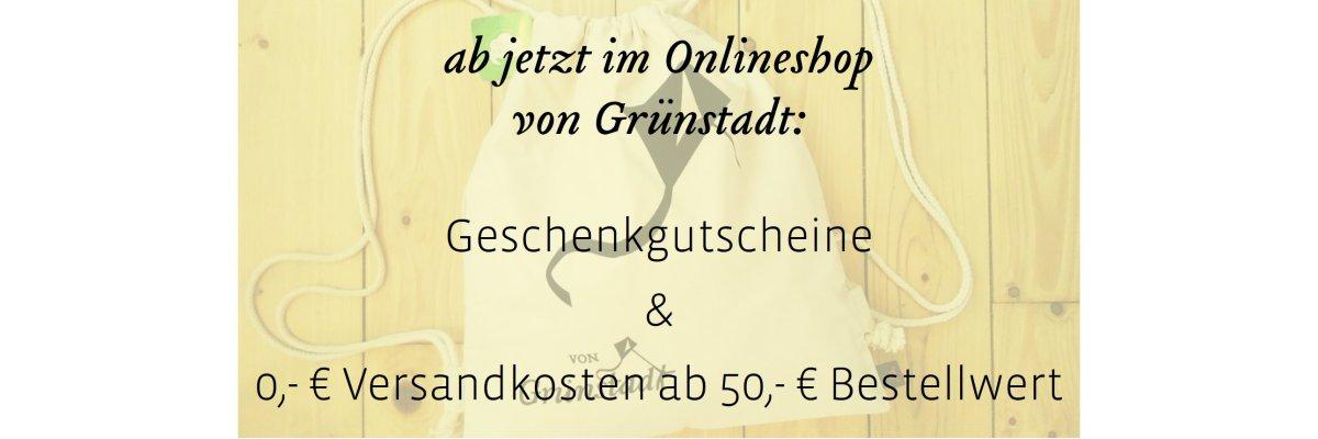 Neu im Onlineshop: Geschenkgutscheine und ab 50€ Versandkostenfrei - Neu im Onlineshop: Geschenkgutscheine und ab 50€ Versandkostenfrei