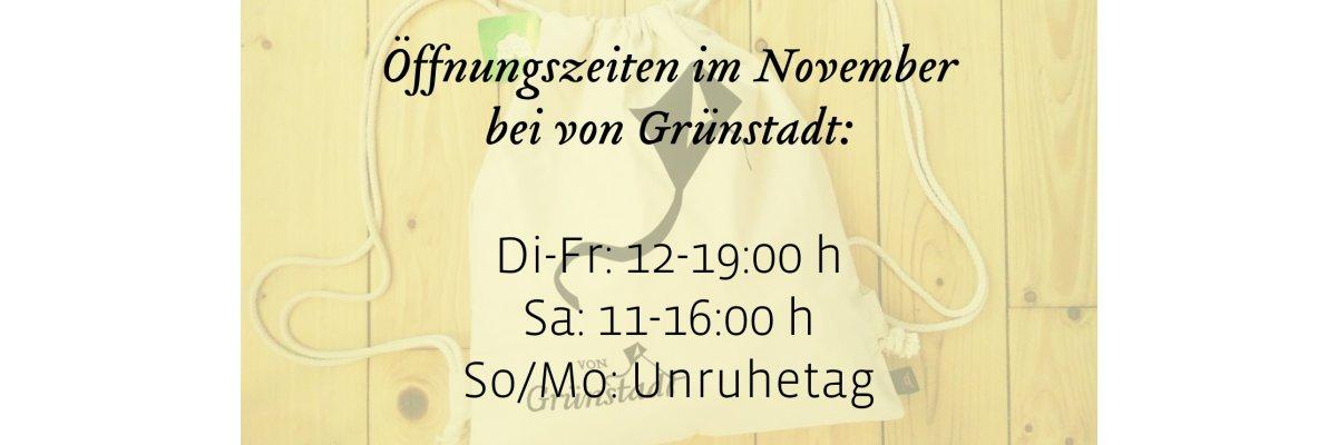 Geänderte Öffnungszeiten bei von Grünstadt im November 2020 - Geänderte Öffnungszeiten bei von Grünstadt im November 2020